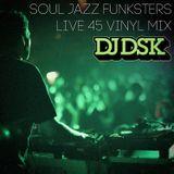 Soul Jazz Funksters - Dj DSK Live 45 Guest Mix