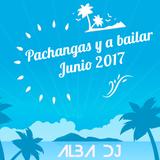 Pachangas y a bailar Junio 2017 - Alba Dj