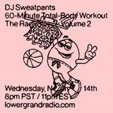 DJ SWEATPANTS 60-MINUTE TOTAL-BODY WORKOUT THE RADIO SHOW VOL. 2
