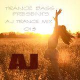 Trance Bass Presents Trance Mix 013 By AJ Chen
