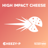 Guest Mix #4: Cheezy-P - High Impact Cheese
