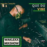 Waklexx Mixshow (Que Du Vibe)