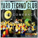 YARD TECHNO CLUB [Pod Cast 01] - The ComeBack