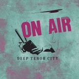 Deep Tenor City Radio Show, October 2016
