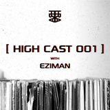 High Cast 001 - Eziman