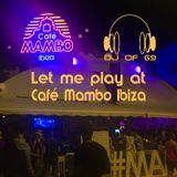 Let me play at cafe mambo ibiza