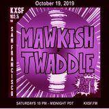 Mawkish Twaddle with Bob N. - 10/19/19
