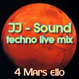 JJ-Sound techno live mix (4 Mars ello)