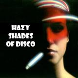 HAZY SHADES OF DISCO...
