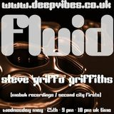 STEVE GRIFFO (SECOND CITY FIRSTS / MABUK RECORDINGS) - 'FLUID' - MAY 25th - DEEP VIBES RADIO