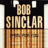 Bob Sinclar-I Feel For You ( MiKel CuGGa & Dale Howard Remix)