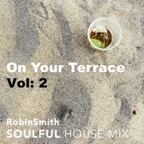 On Your Terrace VOL: 2 - 60 Min Soulful House Mix