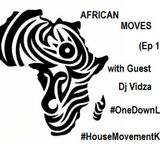 AFRICAN MOVES (Ep16) With Guest Dj VIDZA
