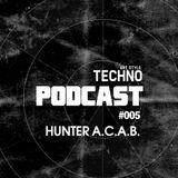 Art Style: Techno   Podcast #005 : Hunter A.C.A.B.