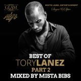 Mista Bibs - Best Of Tory Lanez Part 2 (WLE & Glam & Sugar&Spice Promo Mix)