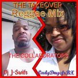 The Collaborators: Lady D Nyce and DJ J Swift (Reggae Mix)