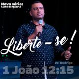 """Culto de quarta - 22-08-18 - NOVA SÉRIE! """"liberte-se"""" - Pastor Rodrigo_1 João 12.15"""