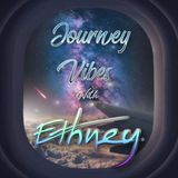 Journey Vibes with Dj Ethney