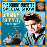 THE JOHNNY BURNETTE SPECIAL SHOW