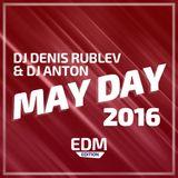 DJ DENIS RUBLEV & DJ ANTON - MAY DAY 2016 (EDM)