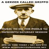 SATURDAY AFTERNOON SESSION WITH GRIFFO - 4TH NOV 2017 - MYHOUSEYOURHOUSE RADIO