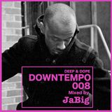 Deep House Dinner Music & Playlist by JaBig - DEEP & DOPE DOWNTEMPO 008