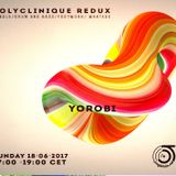 Polyclinique Redux w/ Yorobi archive of June 18