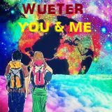 Wueter-You & Me