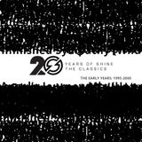 Shine 20th Anniversary Classics Mix:  The Early Years (1995-2000)