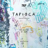 TAPIOCA - JULY 31 - 2015