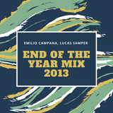 End of the Year Mix 2013 by Lucas Samper Emilio Campana