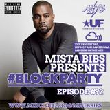 Mista Bibs - #BlockParty Episode 92 (Current R&B & Hip Hop)
