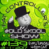 #OldSkool Show #139 with DJ Fat Controller 31st January 2017