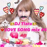 DJ Tiara LOVE SONG  Mix #4