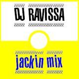 DJ RAVISSA jackin mix