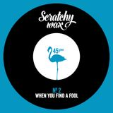 SW2 - When You Find A Fool (All vinyl 45s)