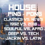 Ping-Pong HOUSE-Mix ~ 1992 vs. 2018