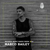 MATERIA Music Radio Show 054 with Marco Bailey