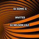 DJ SONIC G INVITES DJ NELSON VAZ