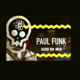 DJ PAUL FUNK. ACID 88 MIX