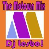 The Motown Mix - Dj Lesbo!
