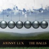 Johnny Lux - The Balls