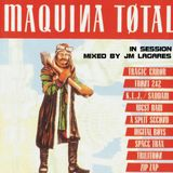 Maquina Total in Session (Mixed by JM Lagares)