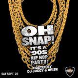 Oh Snap! 90s Hip Hop Party - Live @ The Depot 9.22.18 - Hour #4 DJ Brisk 30 mins & DJ Juggy 30 mins