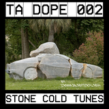 Ta Dope Mixtape Series 002: STONE COLD TUNES
