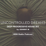 Uncontrolled Dreams | Deep Progressive House Set