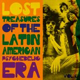 Lost treasures of the Latin American Psychedelic era. Vol.6