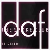 THE SPOKE CLUB - LE DINER by DAF   AUGUST 2017