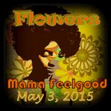 Mama Feelgood - Flowers