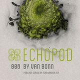 [ECHOPOD 008] Echogarden Podcast 008 by Van Bonn